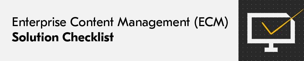 ECM enterprise content management system checklist
